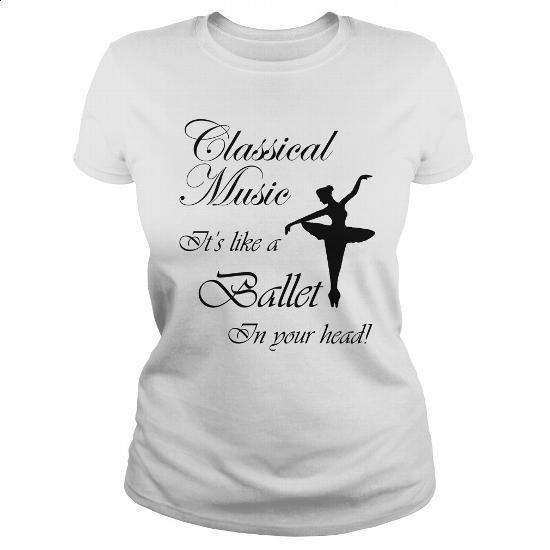 CLASSICAL MUSIC-BALLET (black letters) - #women hoodies #vintage tee shirts. BUY NOW => https://www.sunfrog.com/Funny/CLASSICAL-MUSIC-BALLET-black-letters-White-Ladies.html?60505