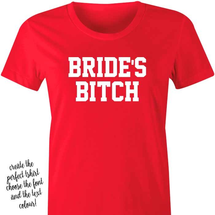 Brides Bitch Tshirt or Singlet