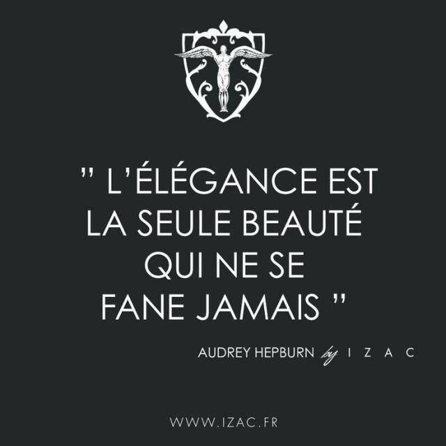 Inspirational Quote: Lélégance est la seule beauté qui ne se fane jamais #quotes #citation #iza