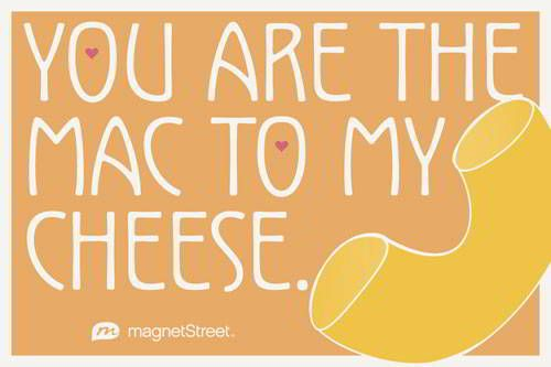 Funny Wedding Quote | You are the mac to my cheese. | MagnetStreet.com