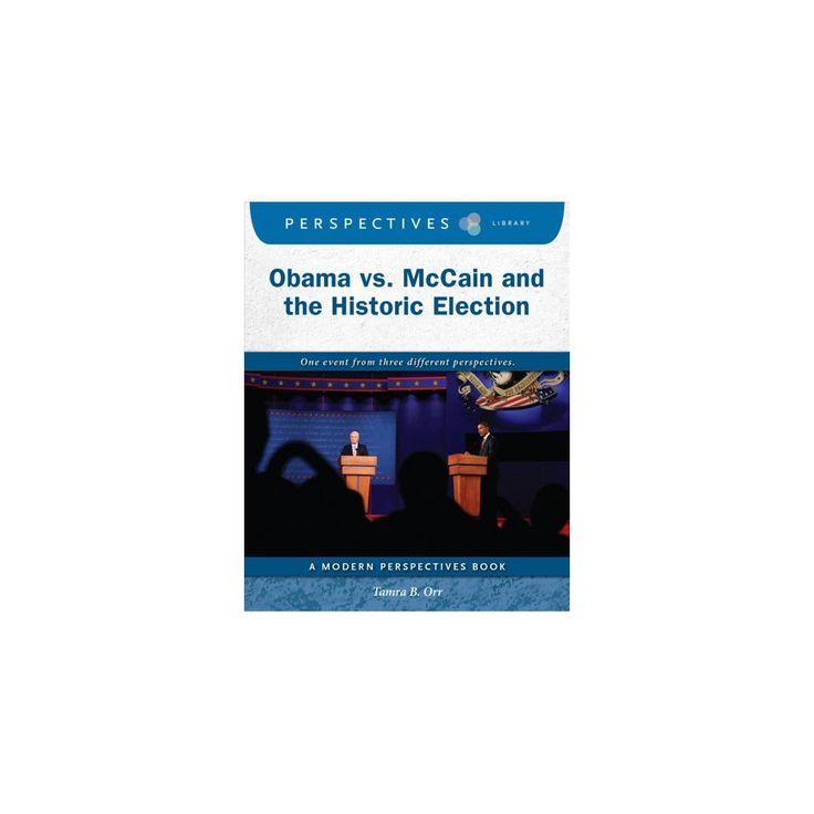 Obama Vs. Mccain and the Historic Election (Paperback) (Tamra B. Orr)