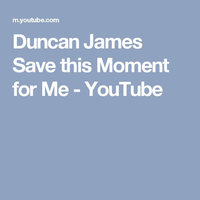 Duncan James Save this Moment for Me - YouTube
