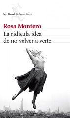 La ridícula idea de no volver a verte / Rosa Montero, 2013  http://bu.univ-angers.fr/rechercher/description?notice=000796539