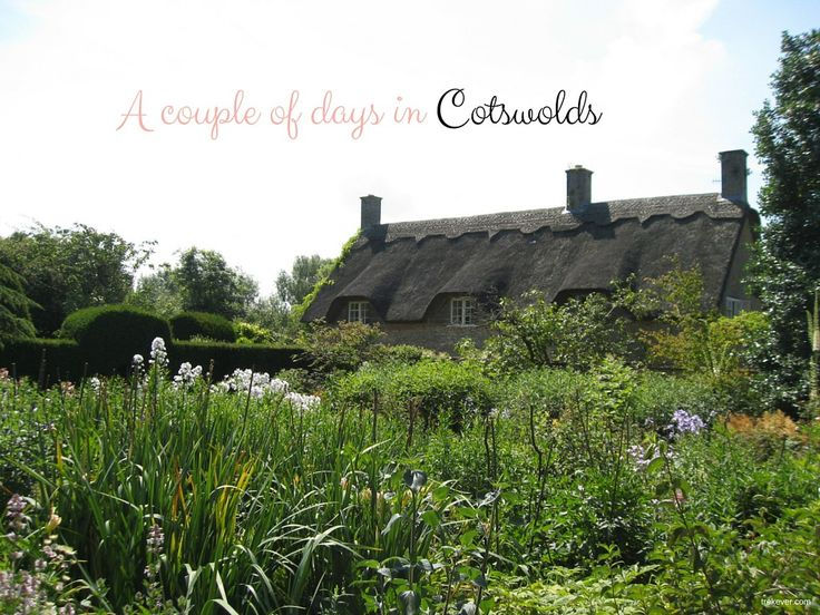 A couple of days in Cotswolds, pictures and things to do