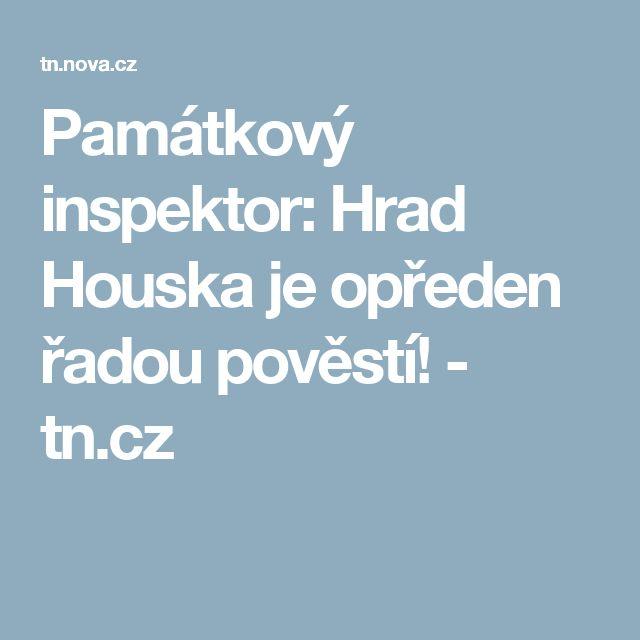 Památkový inspektor: Hrad Houska je opředen řadou pověstí!  - tn.cz