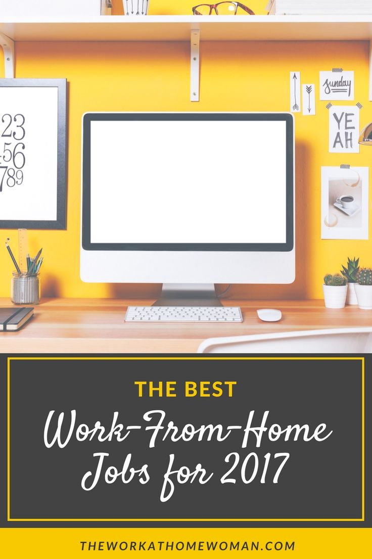 The Best Work From Home Jobs For 2017