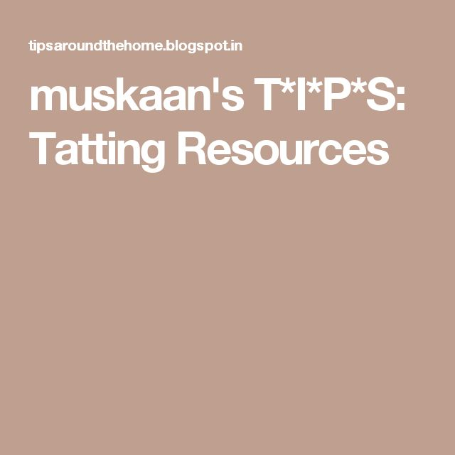muskaan's T*I*P*S: Tatting Resources