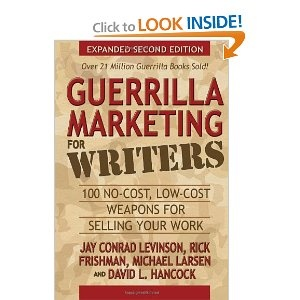 Guerrilla Marketing for Writers: 100 No-Cost, Low-Cost Weapons for Selling Your Work: Work, Book Marketing, Selling, Low Cost Weapons, Guerilla Marketing, 100 No Cost, Guerrilla Marketing, Writers