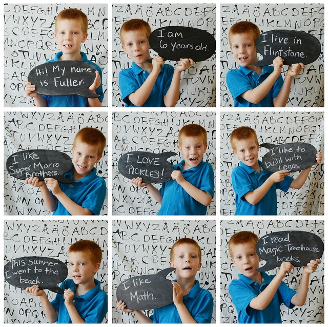 First day of school pictures. Could also do this with quotes of silly and memorable things kids say.