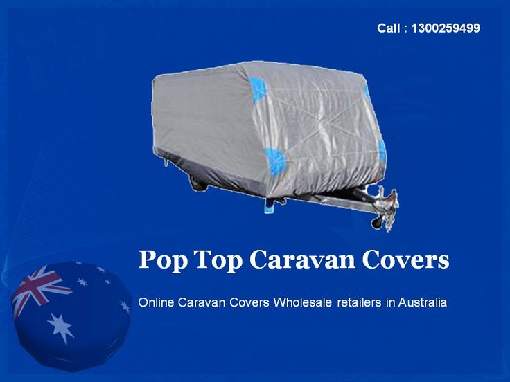 you can do this Buy Pop Top caravan Covers in Australia, NSW and others cities