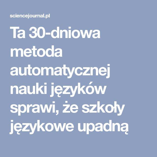 Ta 30-dniowa metoda automatycznej nauki języków sprawi, że szkoły językowe upadną
