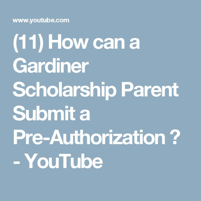 (11) How can a Gardiner Scholarship Parent Submit a Pre-Authorization ? - YouTube