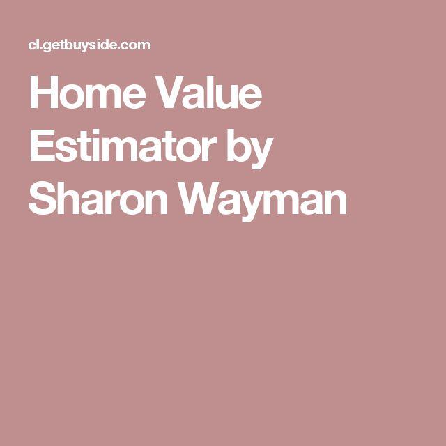 Home Value Estimator by Sharon Wayman