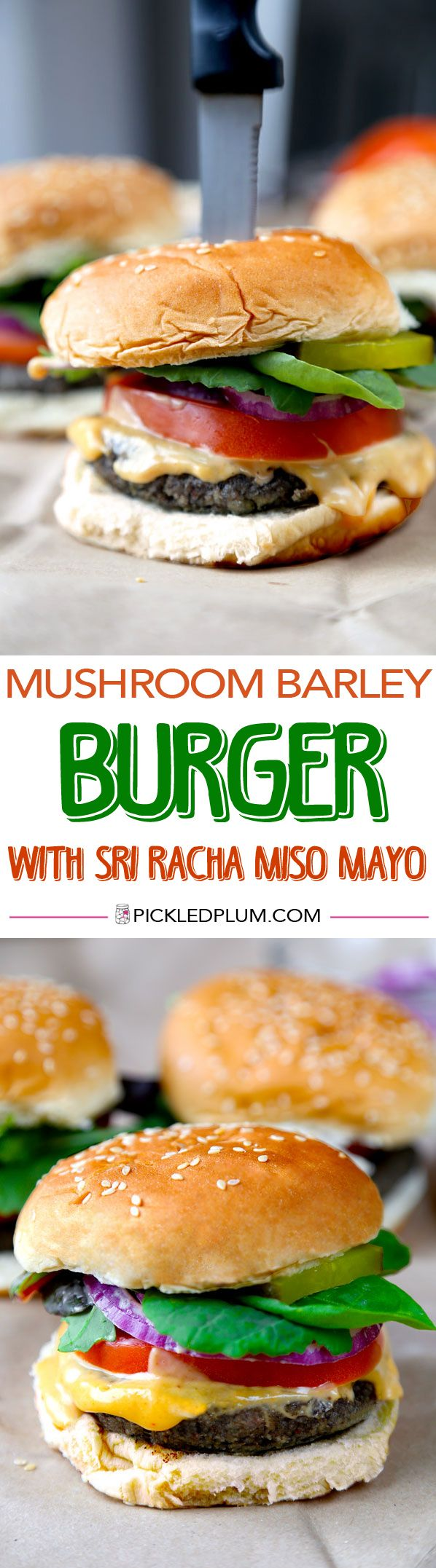 Mushroom Barley Burger with Sri Racha Miso Mayo - Vegan and Gluten Free and truly delicious! Less than 30 minutes meal. http://www.pickledplum.com/mushroom-barley-burger-with-sri-racha-miso-mayo/