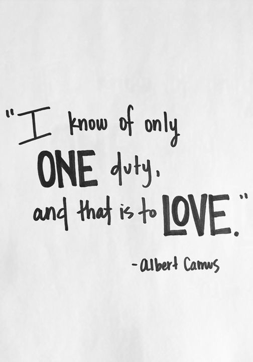 I know of only one duty, and that is to love. Follow TOMS Who We Are board for more inspiring quotes.