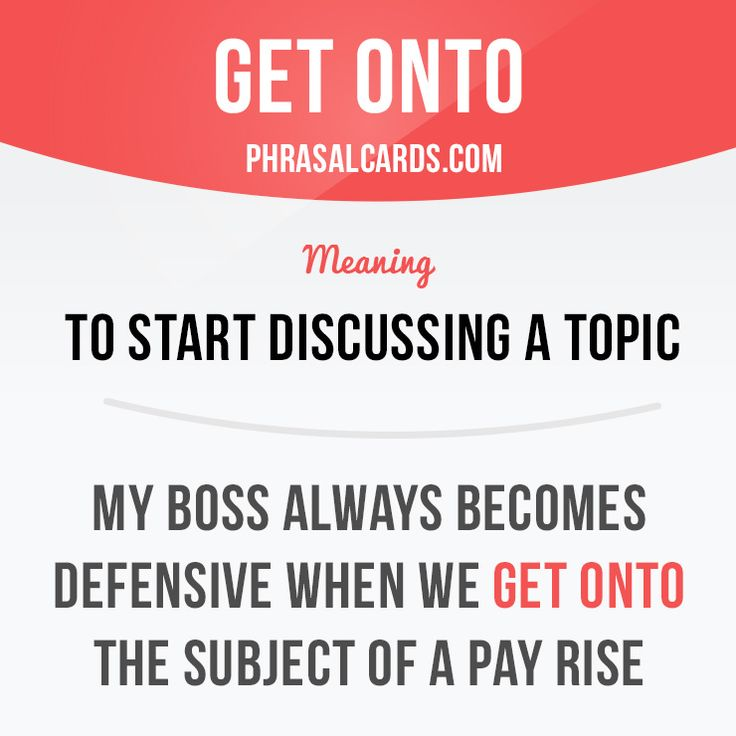 """""""Get onto"""" means """"to start discussing a topic"""". Example: My boss always becomes defensive when I get onto the subject of a pay rise. #phrasalverb #phrasalverbs #phrasal #verb #verbs #phrase #phrases #expression #expressions #english #englishlanguage #learnenglish #studyenglish #language #vocabulary #dictionary #grammar #efl #esl #tesl #tefl #toefl #ielts #toeic #englishlearning"""