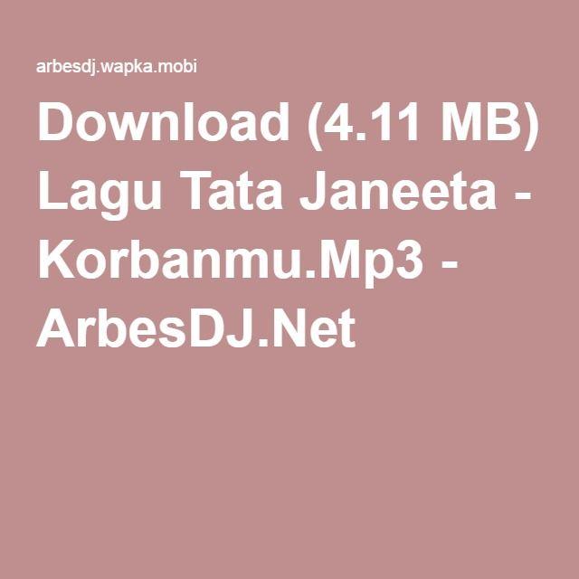 Download (4.11 MB) Lagu Tata Janeeta - Korbanmu.Mp3 - ArbesDJ.Net