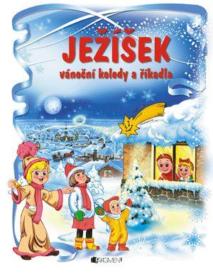 Ježíšek – vánoční koledy a říkadla | www.fragment.cz