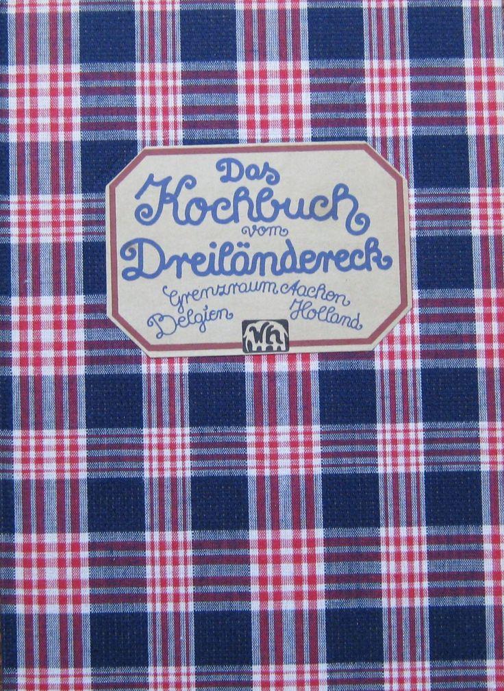 Das Kochbuch aus dem Dreiländereck. Aachen-Belgien-Holland