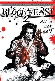 Blood Feast 2: All U Can Eat (2002) Poster
