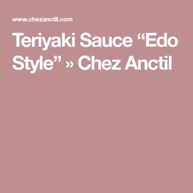 """Teriyaki Sauce """"Edo Style"""" » Chez Anctil"""