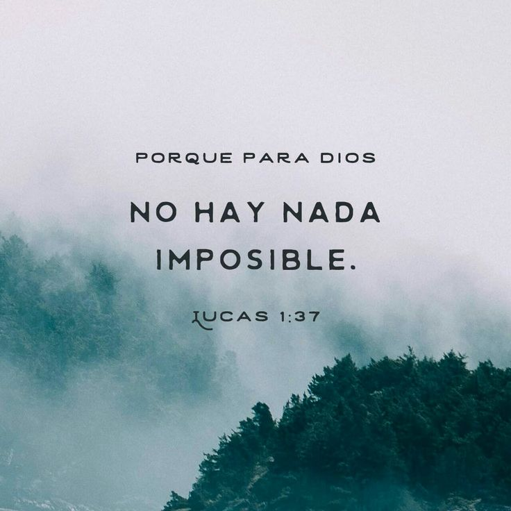 Pues nada es imposible para Dios. Lucas 1:37 || For with God nothing shall be impossible. Luke 1:37
