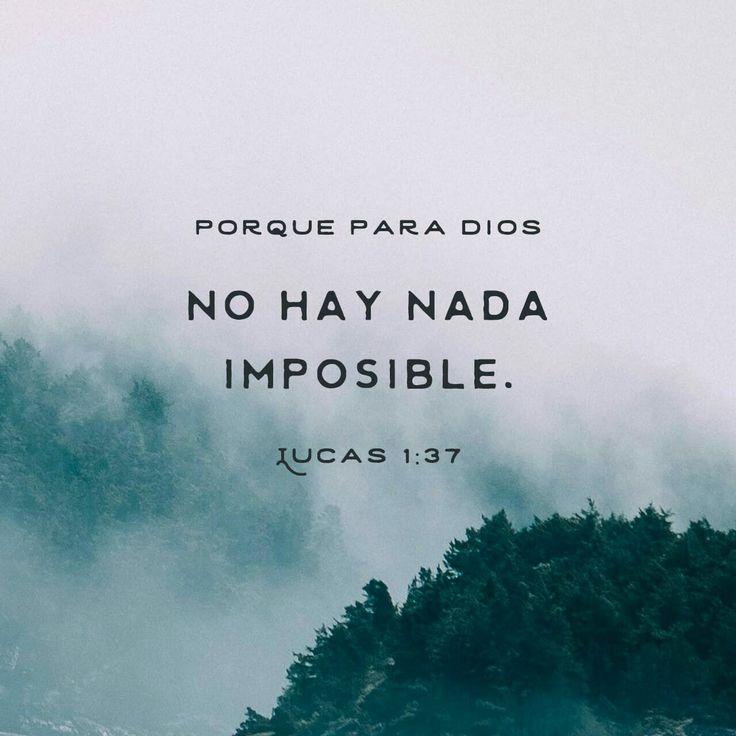 Pues nada es imposible para Dios. Lucas 1:37