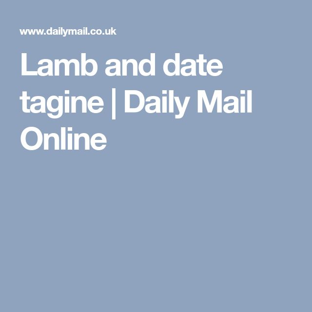 Lamb and date tagine | Daily Mail Online