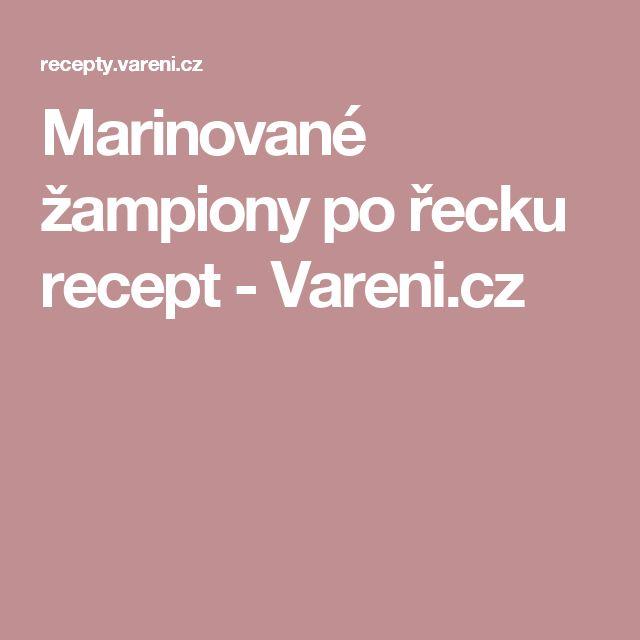 Marinované žampiony po řecku recept - Vareni.cz