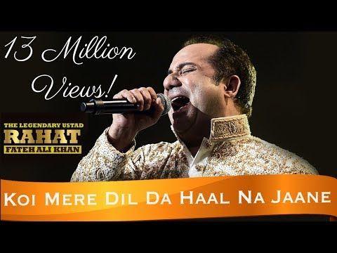 Rahat Fateh Ali Khan Koi Mere Dil Da Haal Na Jaane O Rabba Youtube Rahat Fateh Ali Khan Songs Koi
