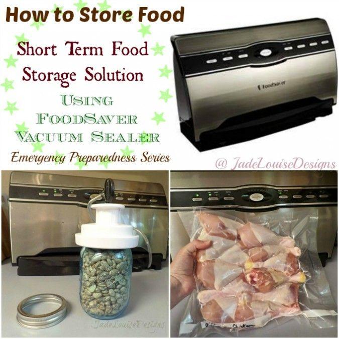short term food storage solution using food saver vacuum sealer