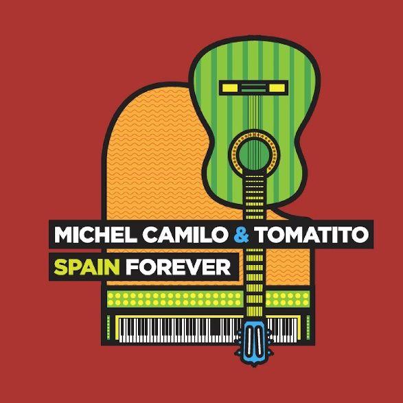 """""""SPAIN FOREVER"""" de Michel Camilo & Tomatito"""