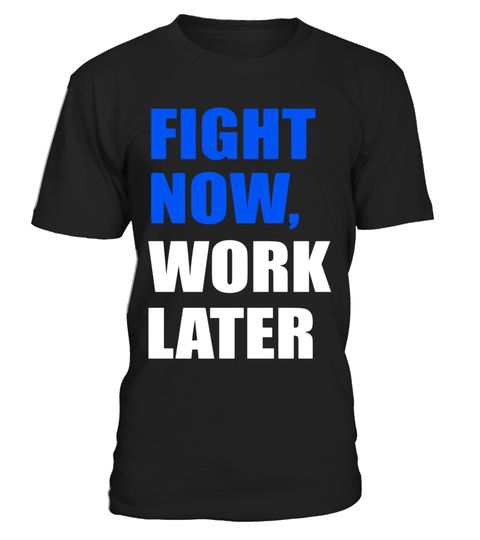 """# Martial Arts Shirt - Fight now, work later .  Special Offer, not available in shops      Comes in a variety of styles and colours      Buy yours now before it is too late!      Secured payment via Visa / Mastercard / Amex / PayPal      How to place an order            Choose the model from the drop-down menu      Click on """"Buy it now""""      Choose the size and the quantity      Add your delivery address and bank details      And that's it!      Tags: Fighting Shirt - Fighting T-Shirt…"""