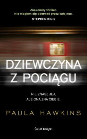 """Paula Hawkins, """"Dziewczyna z pociągu"""", przeł. Jan Kraśko, Świat Książki, Warszawa 2015. 326 stron"""