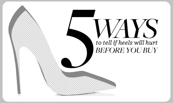 5 Ways to Tell If Heels Will Hurt Before You Buy Them