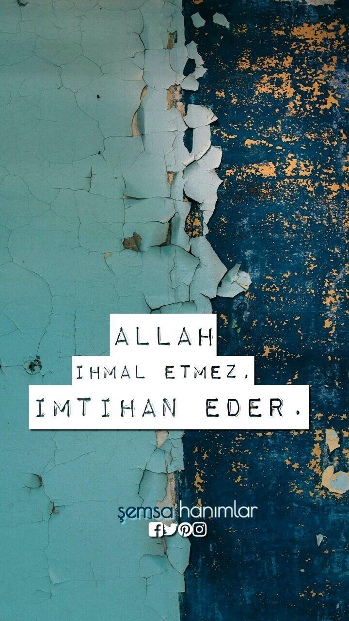 Allah ihmal etmez, imtihan eder! Buda böyle biline.