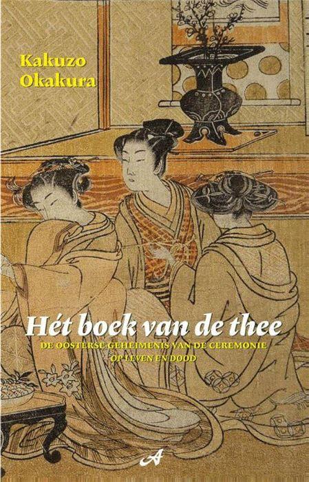 Hét boek van de thee  6e druk - Nieuwe vertaling! Hét klassieke boekje over de geschiedenis de kunst en de sfeer van het theedrinken. Thee is onlosmakelijk verbonden met de oosterse cultuur en filosofie die op hun beurt schatplichtig zijn aan de ethisch-religieuze waarden van boeddhisme daoïsme en confucianisme. Overal van architectuur tot bloemschikken klinkt het schoonheidsideaal van Zen door. De auteur schrijft over de liefde voor het eenvoudige en het belang van oprechte aandacht.  EUR…