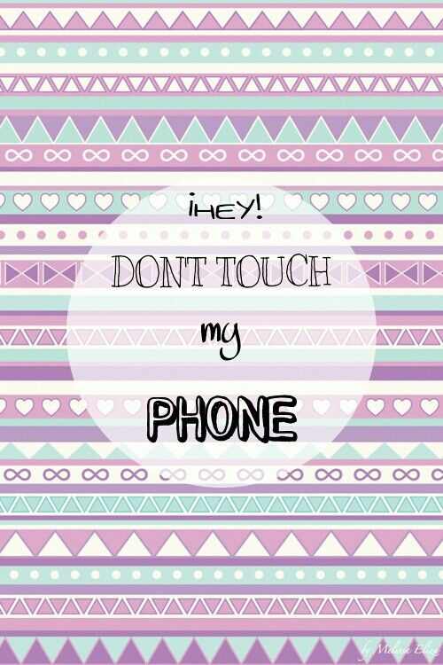 Dont Touch My Phone Backgrounds