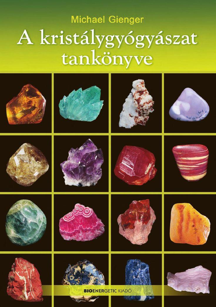 Michael Gienger: A kristálygyógyászat tankönyve  Webáruház: http://bioenergetic.hu/konyvek/michael-gienger-a-kristalygyogyaszat-tankonyve Facebook: https://www.facebook.com/Bioenergetickiado A kristálygyógyászat hazánkban is elismert szakembere, Michael Gienger igazi különlegességet kínál a drágakövek rajongóinak. Művében a kristályok gyógyhatása mellett részletesen ismerteti azok mineralógiai jellemzőit (kristályrendszerüket, képződési elvüket, ásványosztályukat, kémiai képletüket), ...
