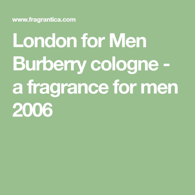 London for Men Burberry cologne - a fragrance for men 2006