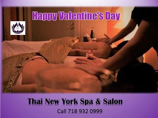 New York Best Couples the perfect time to share with your loved one. @ Thai New York Spa: Make Every day a Romantic Valentine's and Celebrat...