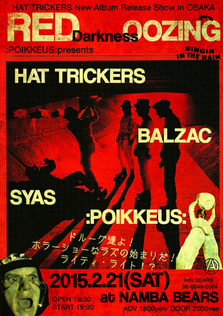:POIKKEUS: presents  「RED DARKNESS OOZING」 HAT TRICKERS new album release show in OSAKA! 2015.2.21(sat)@NAMBA BEARS HAT TRICKERS BALZAC SYAS :POIKKEUS: