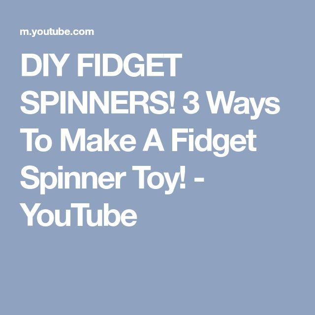 DIY FIDGET SPINNERS! 3 Ways To Make A Fidget Spinner Toy! - YouTube