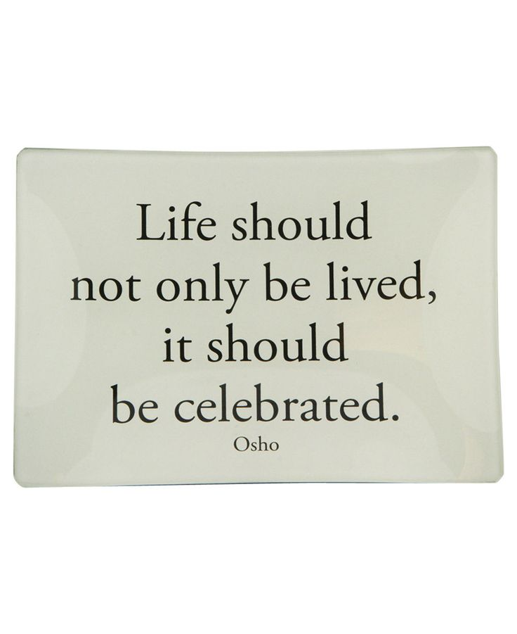 Celebrate Life Quotes Magnificent Best 25 Celebrate Life Quotes Ideas On Pinterest  Celebrate Life