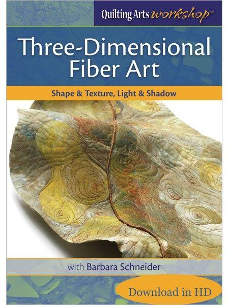 Three-Dimensional Fiber Art: Shape & Texture, Light & Shadow Video Download