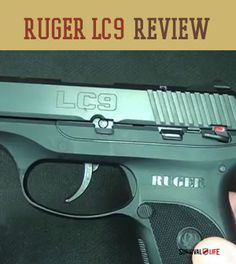 Ruger LC9 Review | Guns and ammo reviews at survivallife.com #survivalweapons #survivalgear