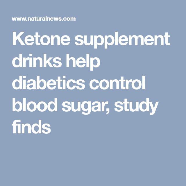 Ketone supplement drinks help diabetics control blood sugar, study finds