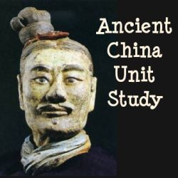 Ancient China: A Homeschool Unit Study