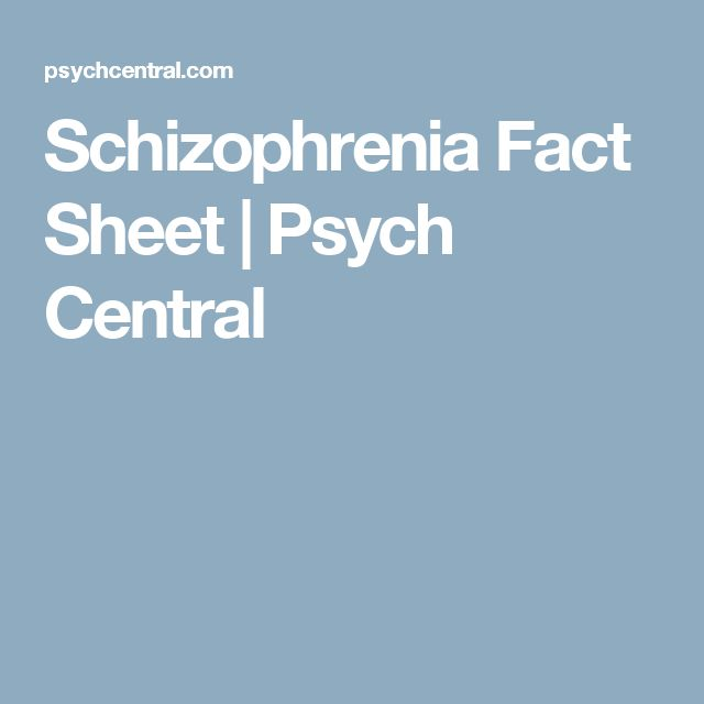 Schizophrenia Fact Sheet | Psych Central