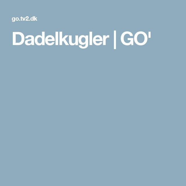 Dadelkugler | GO'